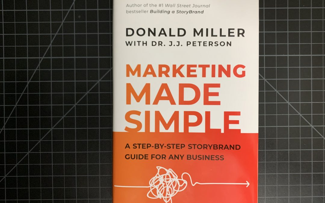 Marketing Made Simple Book Review by Donald Miller & JJ Peterson